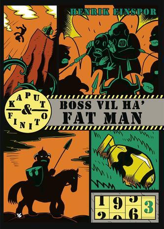 Henrik Einspor: Boss vil ha' Fat Man