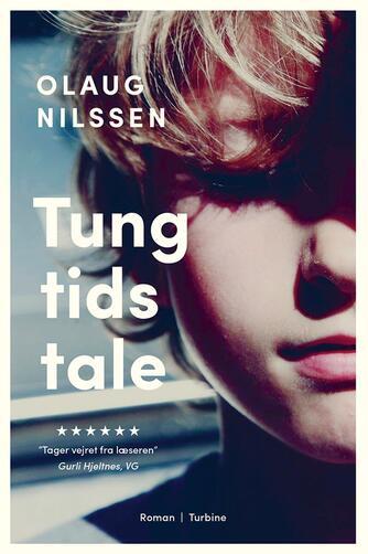 Olaug Nilssen (f. 1977): Tung tids tale : roman