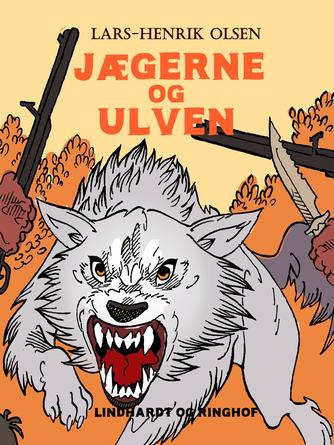 Lars-Henrik Olsen (f. 1946): Jægerne og ulven