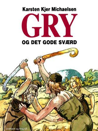 : Gry og det gode sværd