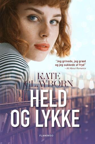 Kate Clayborn: Held og lykke