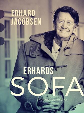 Erhard Jakobsen (f. 1917): Erhards sofa : politiske erindringer
