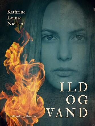 Kathrine Louise Nielsen: Ild og vand
