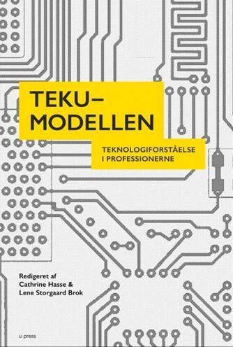 : TEKU-modellen : teknologiforståelse i professionerne