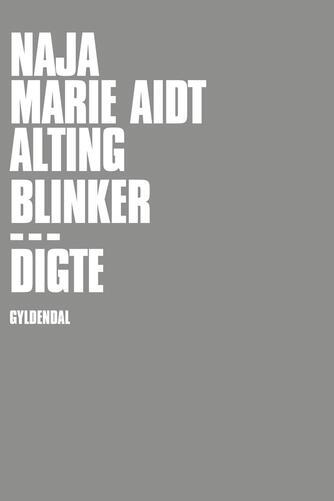 Naja Marie Aidt: Alting blinker : digte