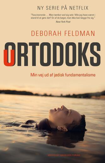 Deborah Feldman (f. 1986): Uortodoks : min vej ud af jødisk fundamentalisme