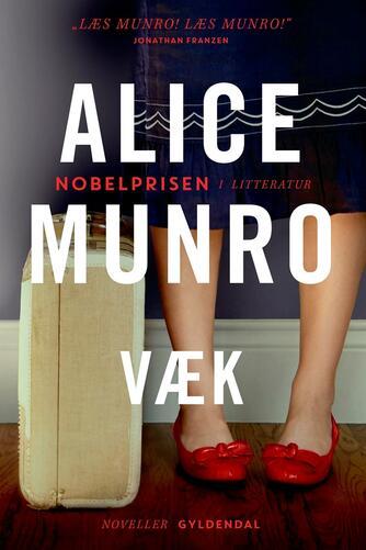 Alice Munro: Væk : noveller