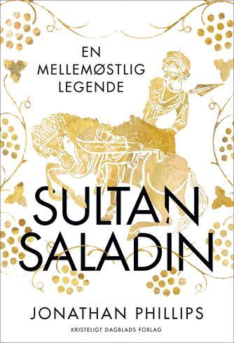 Jonathan Phillips (f. 1965): Sultan Saladin : en mellemøstlig legende