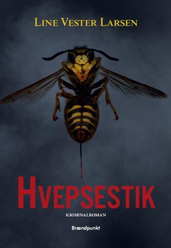Line Vester Larsen (f. 1983): Hvepsestik
