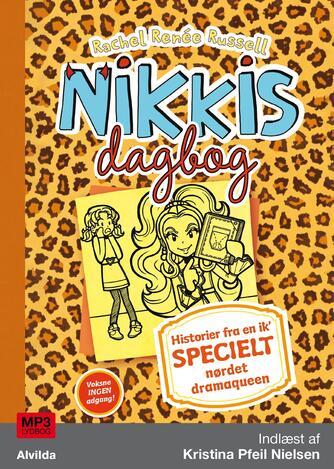 Rachel Renée Russell: Nikkis dagbog - historier fra en ik' specielt nørdet dramaqueen