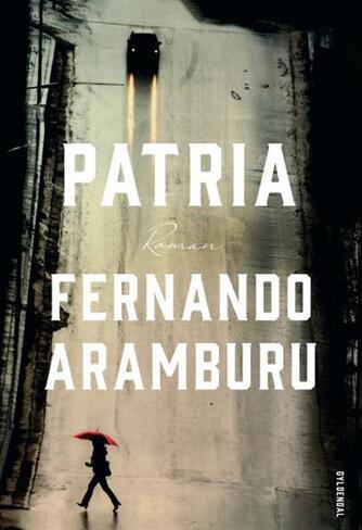 Fernando Aramburu: Patria : roman