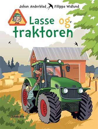 Johan Anderblad, Filippa Widlund: Lasse og traktoren