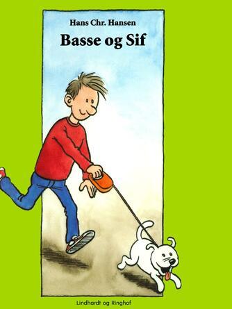 Hans Chr. Hansen (f. 1949): Basse og Sif