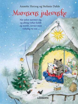 Annette Herzog, Stefanie Dahle (f. 1981): Mumsens juleønske : når julen nærmer sig, og alting virker koldt og mørkt, savner man virkelig en ven