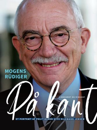 Mogens Rüdiger: På kant : et portræt af politikeren Uffe Ellemann-Jensen