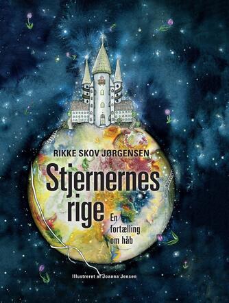 Rikke Skov Jørgensen: Stjernernes rige : en fortælling om håb