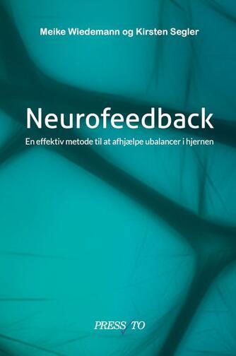 : Neurofeedback : en effektiv metode til at afhjælpe ubalancer i hjernen