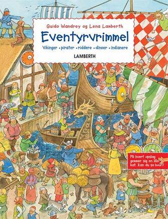 Guido Wandrey, Lena Lamberth: Eventyrvrimmel : vikinger, pirater, riddere, dinoer, indianere