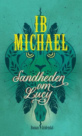 Ib Michael: Sandheden om Lucy : roman