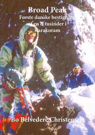 : Broad Peak : første danske bestigning af en 8-tusinder i Karakoram