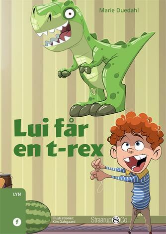 Marie Duedahl: Lui får en t-rex