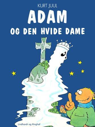 Kurt H. Juul: Adam og den hvide dame
