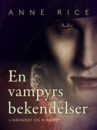 Anne Rice: En vampyrs bekendelser : roman