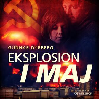 Gunnar Dyrberg: Eksplosion i maj