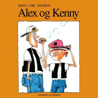 Hans Chr. Hansen (f. 1949): Alex og Kenny