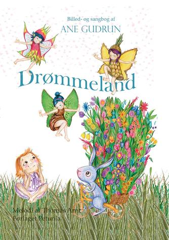 Ane Gudrun: Drømmeland : billed- og sangbog