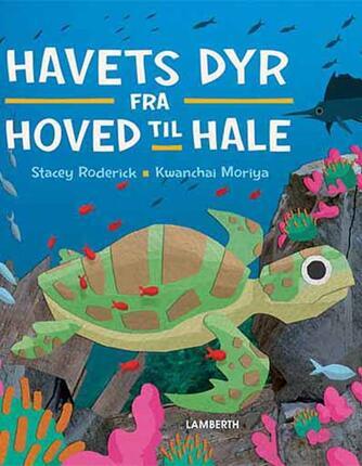 Stacey Roderick, Kwanchai Moriya: Havets dyr - fra hoved til hale