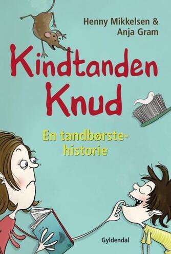 Henny Mikkelsen: Kindtanden Knud