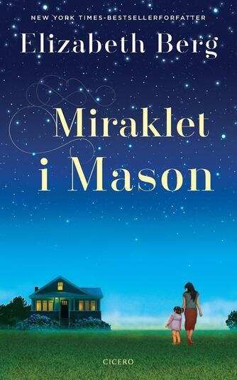 Elizabeth Berg (f. 1948): Miraklet i Mason