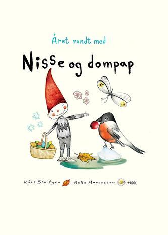 Kåre Bluitgen, Mette Marcussen: Året rundt med Nisse og Dompap