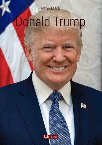 Anne Mørk: Donald Trump