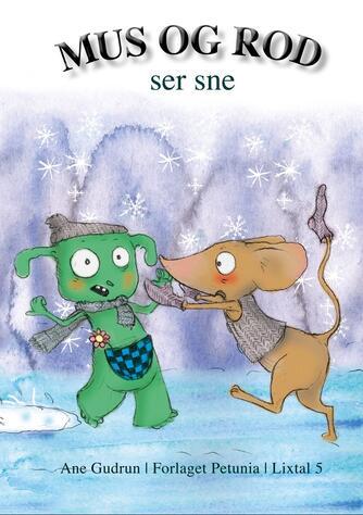 Ane Gudrun: Mus og Rod ser sne