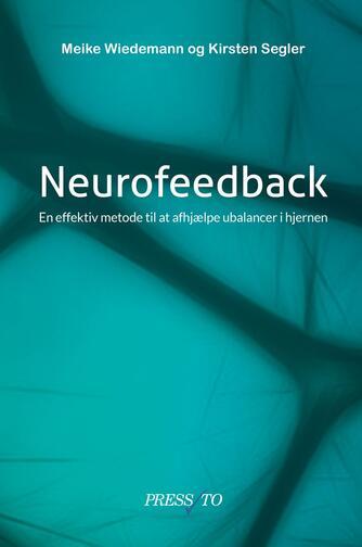 Meike Wiedemann, Kirsten Segler: Neurofeedback : en effektiv metode til at afhjælpe ubalancer i hjernen