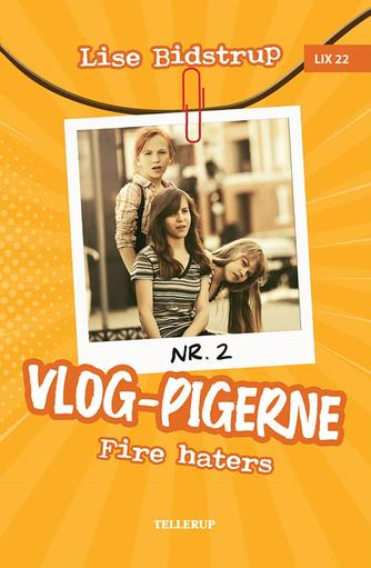 Lise Bidstrup: Vlog-pigerne - fire haters