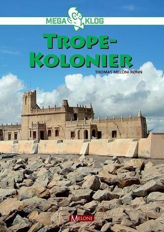 Thomas Meloni Rønn: Tropekolonier