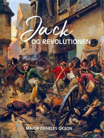 Charles Gilson: Jack og revolutionen