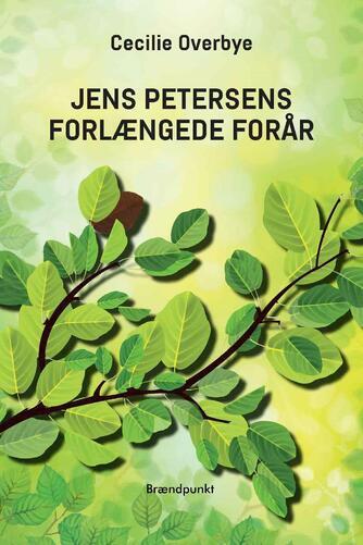 Cecilie Overbye: Jens Petersens forlængede forår