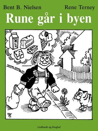 Bent B. Nielsen (f. 1949): Rune går i byen