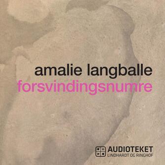 Amalie Langballe: Forsvindingsnumre
