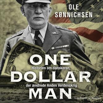 Ole Sønnichsen: One dollar man : historien om danskeren, der ændrede Anden Verdenskrig