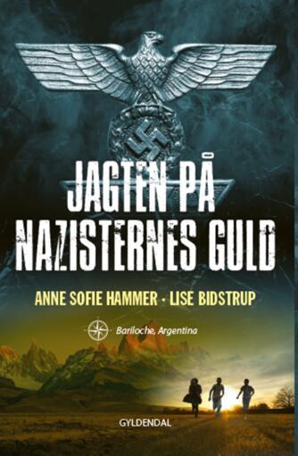 Anne Sofie Hammer (f. 1972-02-05), Lise Bidstrup: Jagten på nazisternes guld : Bariloche, Argentina