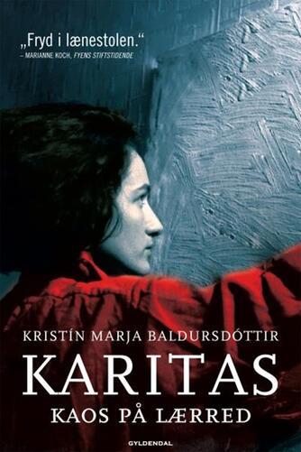 Kristín Marja Baldursdóttir: Karitas - kaos på lærred : roman