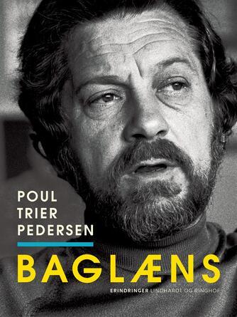 Poul Trier Pedersen: Baglæns : ekko af et langt liv