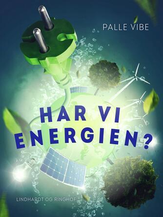 Palle Vibe: Har vi energien? : mennesker, muskler, maskiner