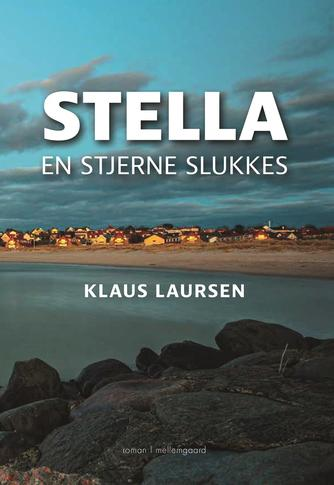 Klaus Laursen (f. 1947): Stella : en stjerne slukkes