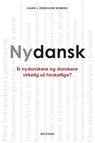 Hjarn Zernichow Borberg: Nydansk : er nydanskere og danskere virkelig så forskellige?